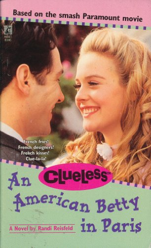 An American Betty in Paris (Clueless): Reisfeld, Randi
