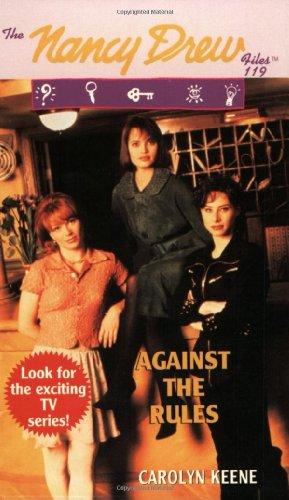 Against the Rules Nancy Drew Files 119: Carolyn Keene