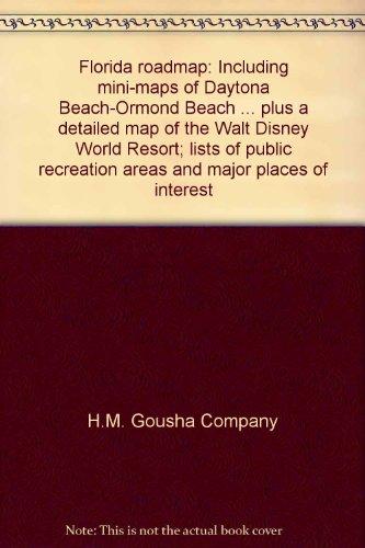 Florida roadmap: Including mini-maps of Daytona Beach-Ormond: H.M. Gousha Company