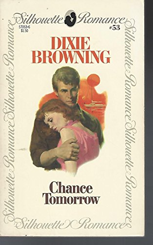 Chance Tomorrow (Silhouette Romance #53): Browning, Dixie