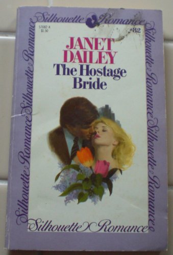 THE HOSTAGE BRIDE (Silhouette Romance, #82) (067157082X) by DAILEY, Janet