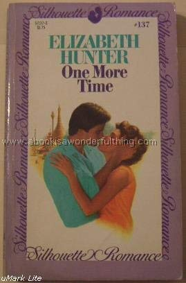 One More Time (Silhouette Romance, 137): Elizabeth Hunter