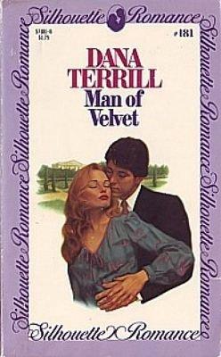Man of Velvet (Silhouette Romance #181): Dana Terrill