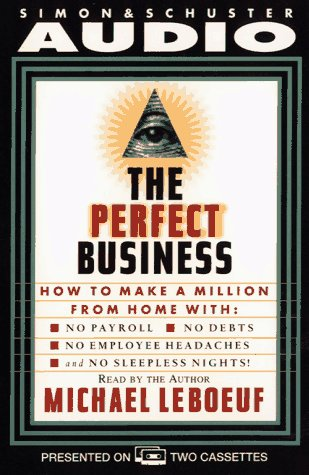 9780671572945: Perfect Business: How To Make A Million From Home With No Payroll No Debts No: How To Make A Million From Home With No Payroll No Employee Headaches No Debt