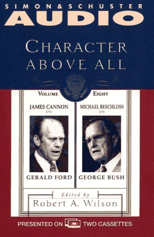 9780671574017: Character Above All: James Cannon on Gerald Ford andMichael Beschloss on George Bush (Character Above All , Vol 8)