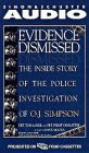 9780671574314: Evidence Dismissed: Inside Story of Police Investigation OJ Simpson Cassette