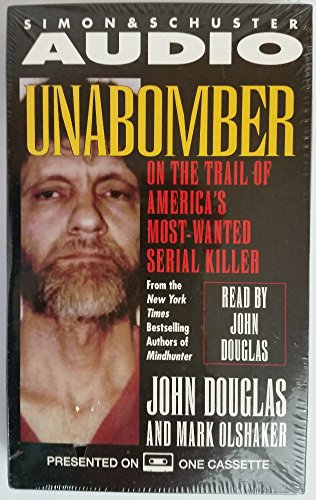 UNABOMBER ON THE TRAIL OF AMERICA'S MOST-WANTED SERIAL KILLER: Douglas