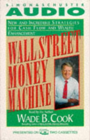 Wall Street Money Machine: New and Incredible Strategies for Cash Flow and Wealth Enhancement: Cook...