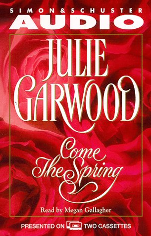 9780671576844: Come the Spring : Julie Garwood, Megan Gallagher (Audio, 1997)