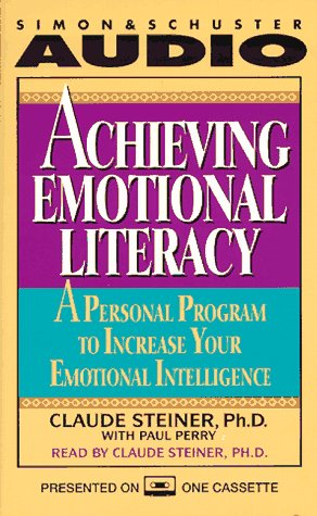 Achieving Emotional Literacy: A Personal Program to Increase Your Emotional Intelligence: Claude ...