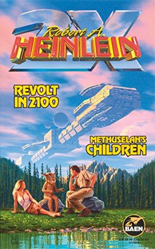 Revolt in 2100 & Methuselah's Children: Robert A. Heinlein