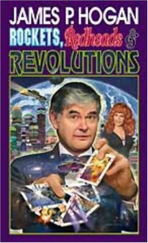 Rockets, Redheads & Revolution: Hogan, James P.