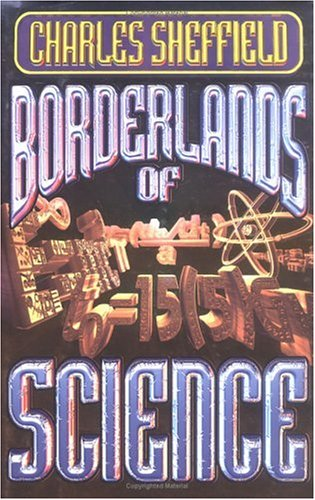 Borderlands of Science: How to Think Like a Scientist and Write Science Fiction