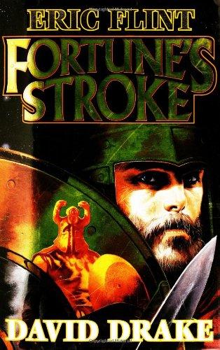 Fortune's Stroke (Belisarius): Flint, Eric; Drake, David