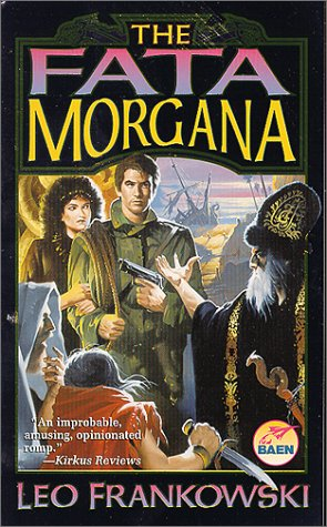 The Fata Morgana (0671578766) by Leo Frankowski