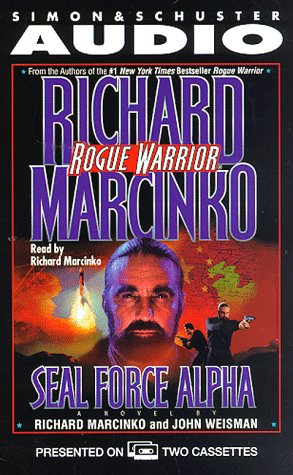 Rogue Warrior: Seal Force Alpha - Audio Book Ontape: Marcinco, Richard and Weisman, John