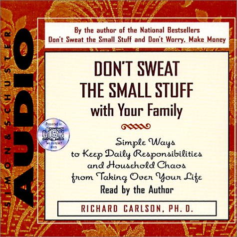 Dont Sweat The Small Stuff With Your Family Cd (0671581155) by Carlson, Richard