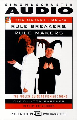 The MOTLEY FOOL'S RULE MAKERS, RULE BREAKERS, THE: The Foolish Guide to Picking Stocks: Tom ...