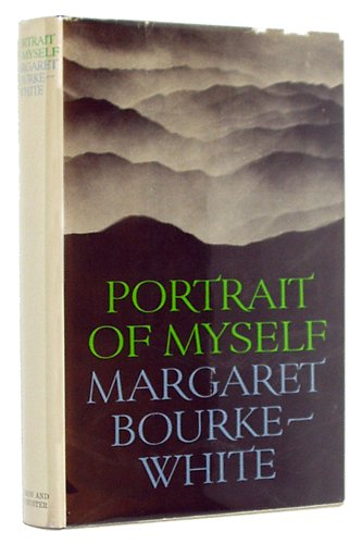 Portrait of Myself: Margaret Bourke-White