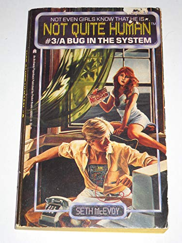 9780671600839: A Bug in the System (Not Quite Human No 3)