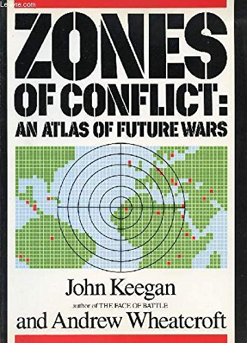 Zones of Conflict: An Atlas of Future Wars