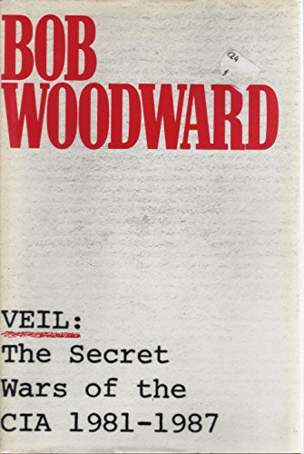 Veil: The Secret Wars of the CIA 1981-1987: Woodward, Bob