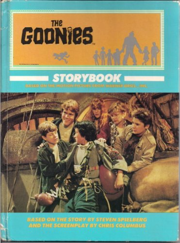 9780671601348: Goonies Storybook: Based on the Motion Picture from Warner Bros., Inc. : Story by Steven Spielberg : Screenplay by Chris Columbus