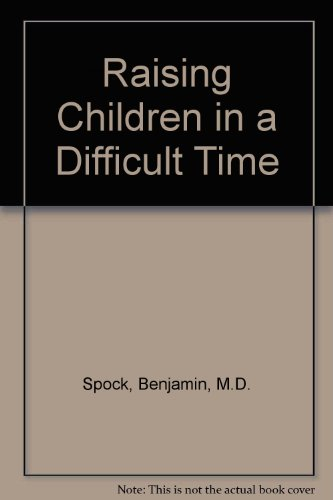 9780671601560: Raising Children In A Difficult Time (Updated)