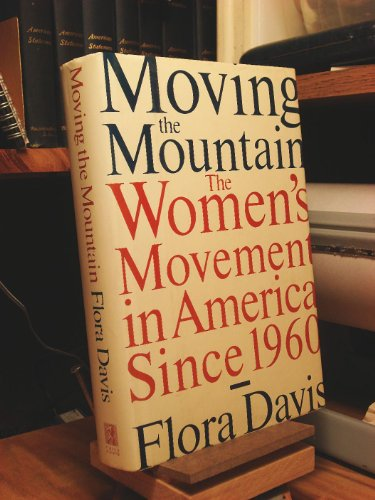 9780671602079: Moving the Mountain: Women's Movement in America Since 1960