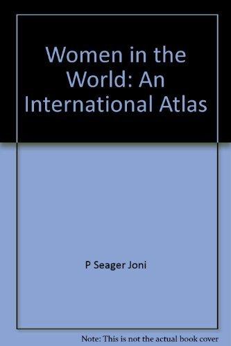 Women in the world: An international atlas: Seager, Joni