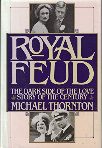 9780671602987: Royal Feud: The Dark Side of the Love Story of the Century