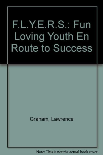 F.L.Y.E.R.S.: Fun Loving Youth En Route to: Graham, Lawrence, Handen,