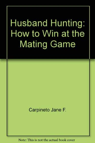 9780671603892: Husband hunting: How to win at the mating game