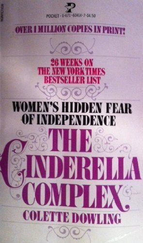 9780671604141: Title: The Cinderella Complex Womens Hidden Fear of Indep
