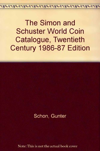 9780671604165: The Simon and Schuster World Coin Catalogue, Twentieth Century 1986-87 Edition (English and German Edition)