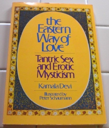 9780671604325: The Eastern Way of Love: Tantric Sex and Erotic Mysticism