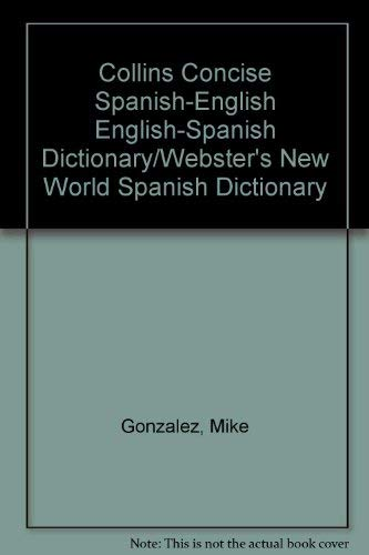 9780671604691: Collins Concise Spanish-English English-Spanish Dictionary/Webster's New World Spanish Dictionary (English and Spanish Edition)