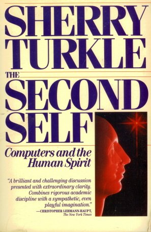 The Second Self: Computers and the Human Spirit (0671606026) by Sherry Turkle