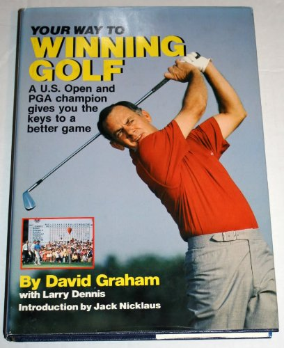 The Way to Winning Golf: Graham, David; Dennis, Larry