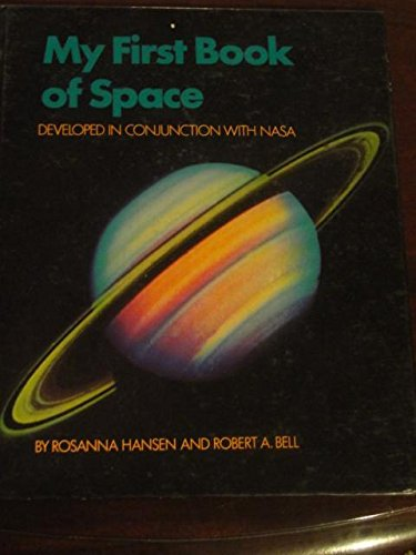 My First Book about Space: Developed in Conjunction with NASA: Robert Bell, Rosanna Bell, Rosanna ...