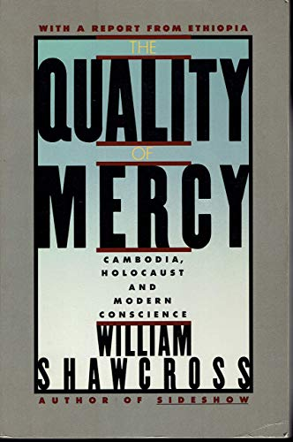 9780671606404: The Quality of Mercy: Cambodia, Holocaust and Modern Conscience