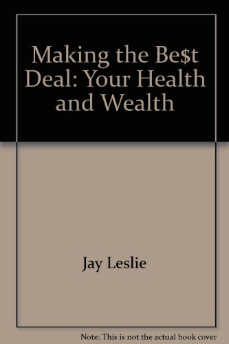 Making the Best Deal: Your Health and Wealth: Chiu, Tony