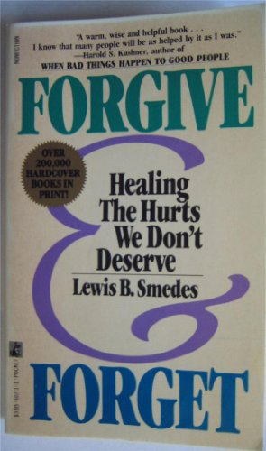 9780671607111: Forgive & Forget: Healing The Hurts You Don't Deserve