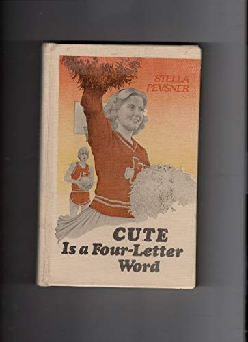 9780671607142: Cute Is a Four-Letter Word by Stella Pevsner