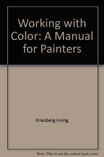9780671607296: Working with color: A manual for painters