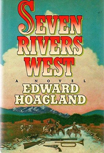 Seven Rivers West (SIGNED): Hoagland, Edward