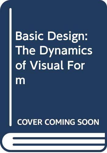 9780671607968: Basic Design: The Dynamics of Visual Form