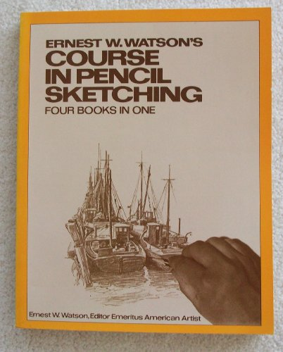9780671608330: Ernest W. Watson's Course in Pencil Sketching: Four Books in One