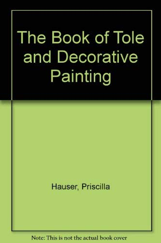 9780671609085: The Book of Tole and Decorative Painting