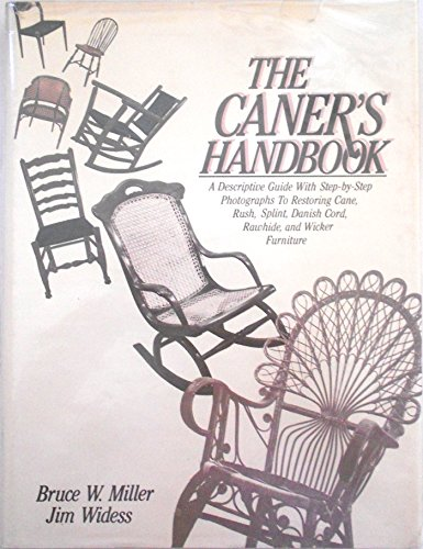 9780671609139: The Caner's Handbook: A Descriptive Guide With Step-By-Step Photographs for Restoring Cane, Rush, Splint, Danish Cord, Rawhide and Wicker Furniture